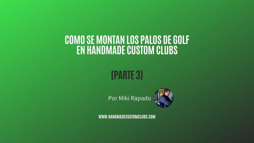 como se montan los palos de golf en HCC (2)