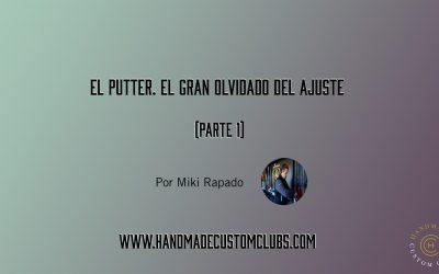EL PUTTER. EL GRAN OLVIDADO DEL AJUSTE