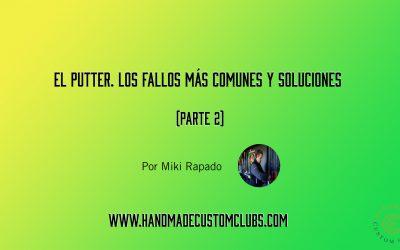 EL PUTTER. LOS PRINCIPALES FALLOS Y SOLUCIONES