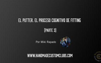 EL PUTTER. EL PROCESO COGNITIVO DE FITTING