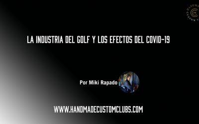 LA INDUSTRIA DEL GOLF Y LOS EFECTOS DEL COVID-19