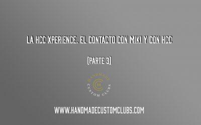 LA HCC XPERIENCE. EL CONTACTO CON MIKI Y CON HCC