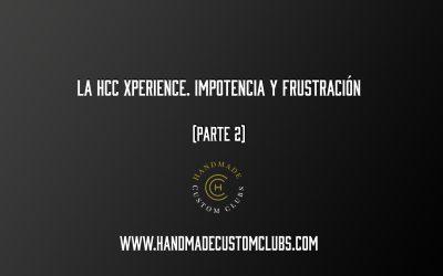 LA HCC XPERIENCE. IMPOTENCIA Y FRUSTRACION
